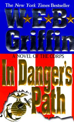 Corps 08: In Danger's Path (Corps), W. E. B. GRIFFIN