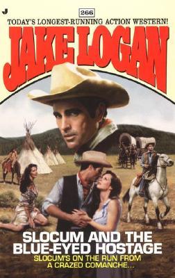 Slocum and the Blue-Eyes Hostage (Slocum #266), Jake Logan