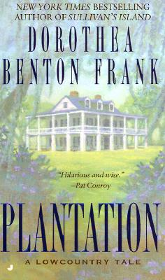 Plantation: A Lowcountry Tale, DOROTHEA BENTON FRANK