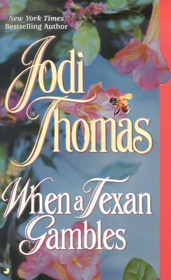 When a Texan Gambles, JODI THOMAS