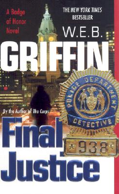 Final Justice: Badge of Honor 08, W. E. B. Griffin