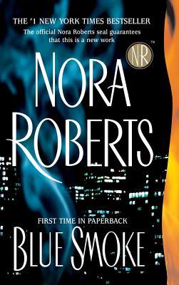 Blue Smoke, Nora Roberts