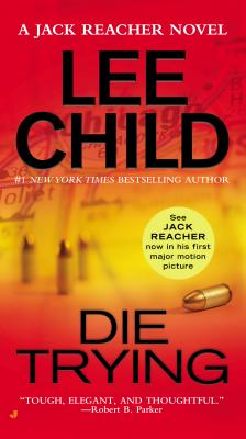 DIE TRYING (JACK REACHER, NO 2), CHILD, LEE