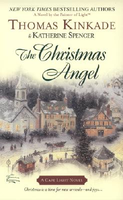 The Christmas Angel (Cape Light, Book 6), Thomas Kinkade, Katherine Spencer