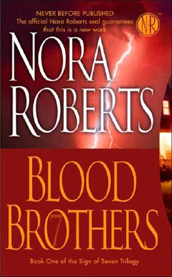 Blood Brothers (Bk 1 Sign of Seven Trilogy ), Nora Roberts