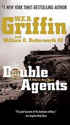 The Double Agents: A Men at War Novel (Men at War), W.E.B. GRIFFIN, WILLIAM E. BUTTERWORTH IV