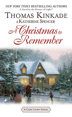 A Christmas To Remember: A Cape Light Novel, Thomas Kinkade, Katherine Spencer