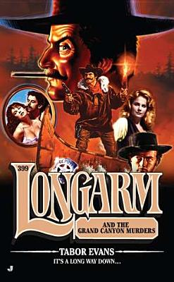 Longarm #399: Longarm and the Grand Canyon Murders, Tabor Evans