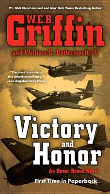 Victory and Honor, W.E.B. Griffin, William E. Butterworth IV