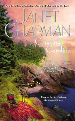 Courting Carolina (A Spellbound Falls Romance), Janet Chapman