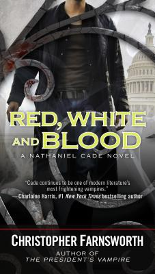 Red, White, and Blood (A Nathaniel Cade Novel), Farnsworth, Christopher
