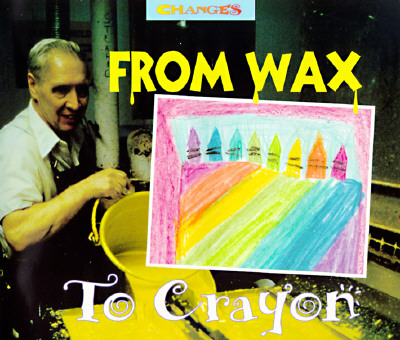 Image for From Wax to Crayon: A Photo Essay (Changes)