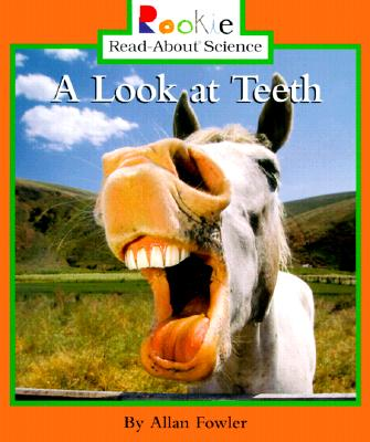 Image for A Look at Teeth (Rookie Read-About Science: Animal Adaptations & Behavior) (Rookie Read-About Science (Paperback))