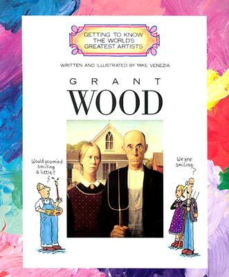 Image for Grant Wood (Getting to Know the World's Greatest Artists)