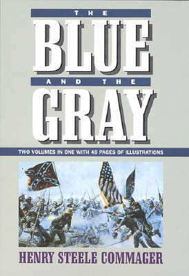 Image for The Blue and the Gray: The Story of the Civil War As Told by Participants