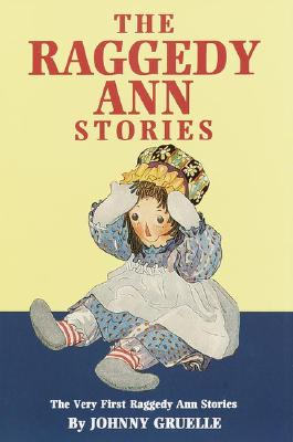 Image for The Raggedy Ann Stories: The Very First Raggedy Ann Stories