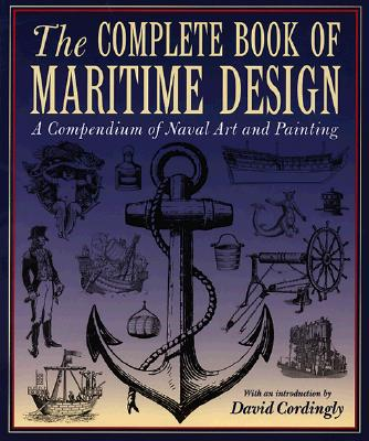 Complete Book of Maritime Design: A Compendium of Naval Art and Painting, Rh Value Publishing