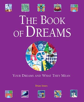 Image for The Book of Dreams: Your Dreams and What They Mean