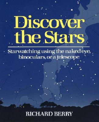 Image for Discover the Stars: Starwatching Using the Naked Eye, Binoculars, or a Telescope
