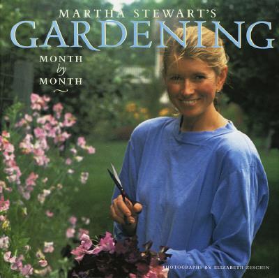 Martha Stewart's Gardening: Month by Month, Stewart, Martha