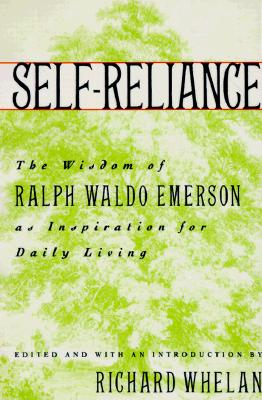 Self-Reliance: The Wisdom of Ralph Waldo Emerson as Inspiration for Daily Living, Emerson, Ralph Waldo