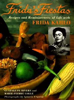 Image for Frida's Fiestas: Recipes and Reminiscences of Life with Frida Kahlo