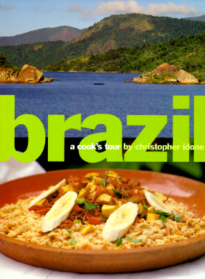 Brazil:  A Cook's Tour, Christopher Idone