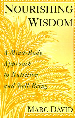 Image for Nourishing Wisdom: A Mind-Body Approach to Nutrition and Well-Being