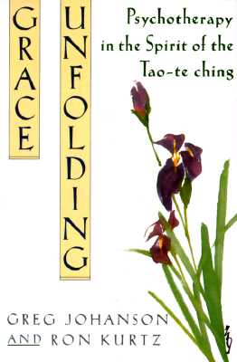 Image for Grace Unfolding: Psychotherapy in the Spirit of Tao-te ching