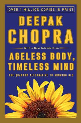 AGELESS BODY, TIMELESS MIND, CHOPRA, DEEPAK