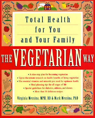 The Vegetarian Way: Total Health for You and Your Family, Messina, Mark; Messina, Virginia