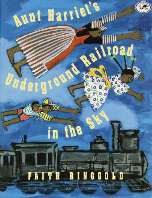 Aunt Harriet's Underground Railroad in the Sky, Faith Ringgold  (Author)