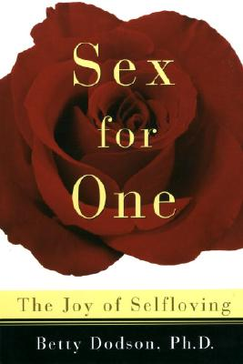 Image for Sex for One: The Joy of Selfloving