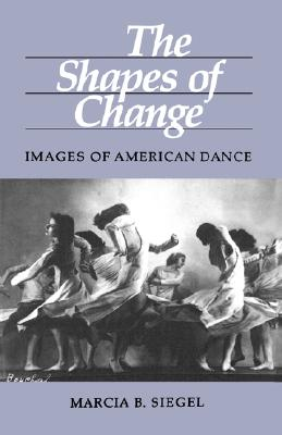 Image for The Shapes of Change: Images of American Dance