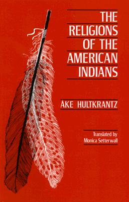 Image for The Religions of the American Indians (Hermeneutics: Studies in the History of Religions)