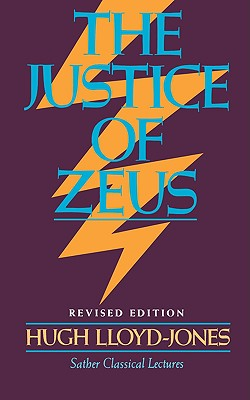 Justice of Zeus (Sather Classical Lectures), Hugh Lloyd-Jones
