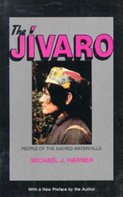 Image for The Jivaro: People of the Sacred Waterfalls