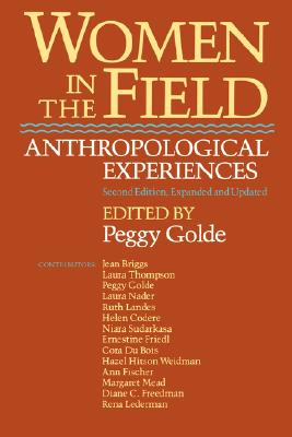 Women in the Field: Anthropological Experiences, Golde, Peggy