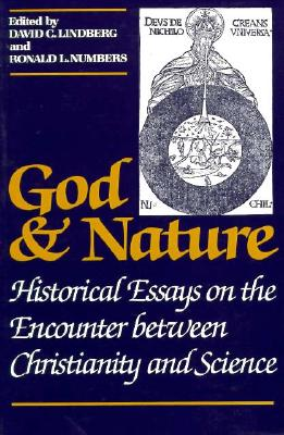 Image for God and Nature: Historical Essays on the Encounter between Christianity and Science