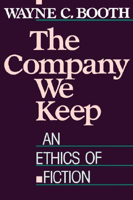 The Company We Keep: An Ethics of Fiction, WAYNE C. BOOTH