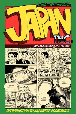 Japan, Inc.: An Introduction to Japanese Economics (The Comic Book), Ishinomori, Shotaro; Scheiner, Betsey (translator); Duus, Peter (introduction)