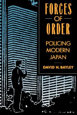 Image for FORCES OF ORDER POLICING MODERN JAPAN
