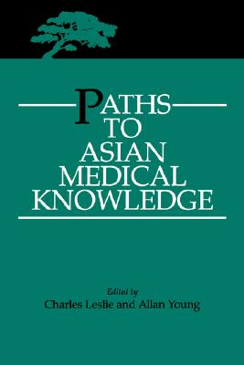 Image for Paths to Asian Medical Knowledge (Volume 32) (Comparative Studies of Health Systems and Medical Care)