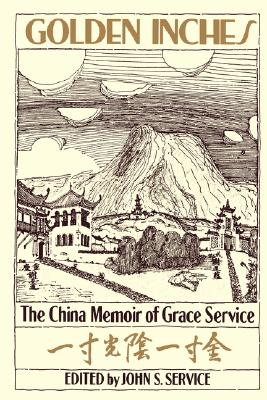 Image for Golden Inches: The China Memoir of Grace Service