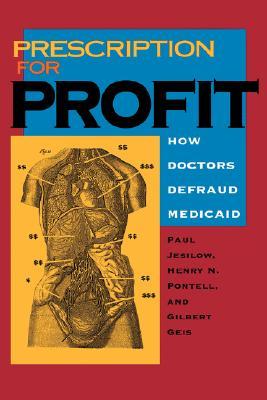 Image for Prescription for Profit: How Doctors Defraud Medicaid