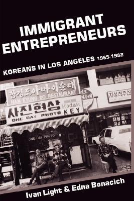 Image for Immigrant Entrepreneurs: Koreans in Los Angeles, 1965-1982