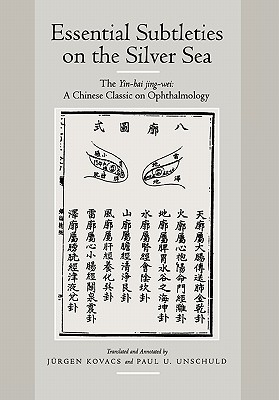Essential Subtleties on the Silver Sea: The Yin-Hai Jing-Wei: A Chinese Classic on Ophthalmology (Comparative Studies of Health Systems and Medical Care)