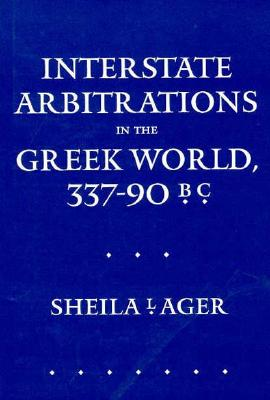 Image for Interstate Arbitrations in the Greek World, 33790 B.C. (Hellenistic Culture and Society)