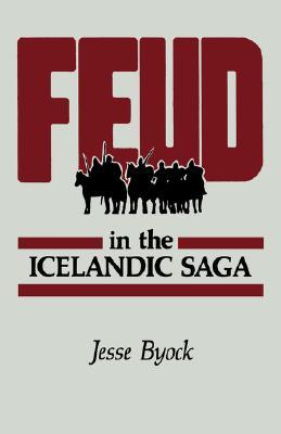 Feud in the Icelandic Saga, Byock, Jesse L.