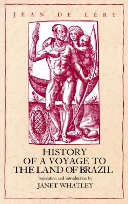Image for History of a Voyage to the Land of Brazil (Volume 6) (Latin American Literature and Culture)